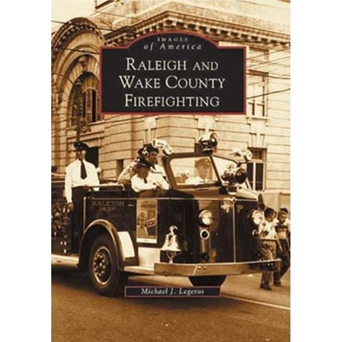 Images Of America Raleigh and Wake County Firefighting Book