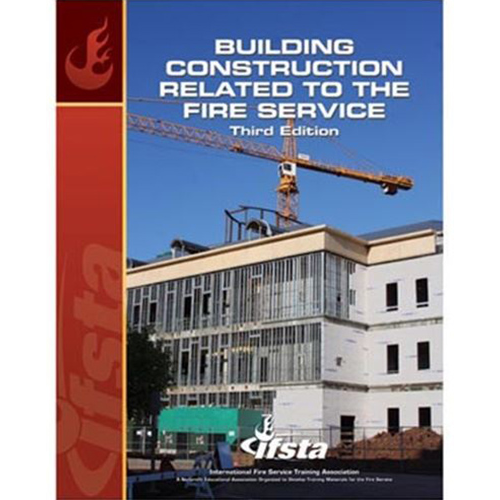 IFSTA Building Construction Related to the Fire Service Textbook, 3rd Edition