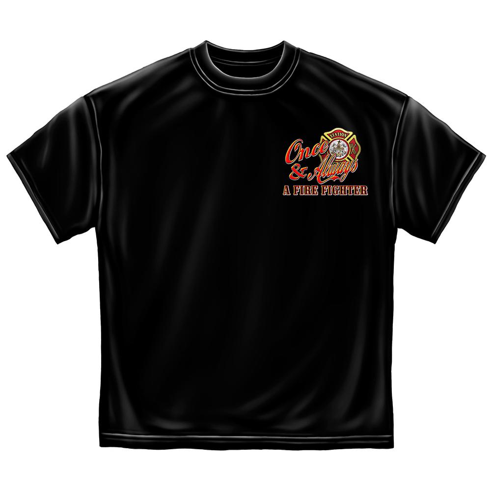 Erazor Bits Once a Firefighter, Always A Firefighter T-Shirt